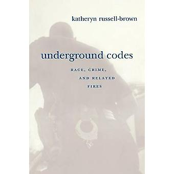 Underground Codes Race Crime and Related Fires by RussellBrown & Katheryn