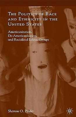 The Politics of Race and Ethnicity in the United States Americanization DeAmericanization and Racialized Ethnic Groups by Pinder & Sherrow O.