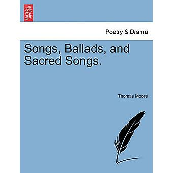Songs Ballads and Sacred Songs. by Moore & Thomas