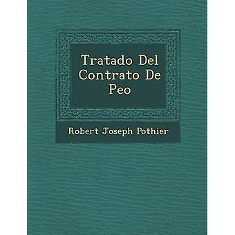 Tratado Del Contrato De Peo by Pothier & Robert Joseph