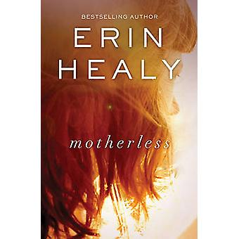 Motherless by Healy & Erin