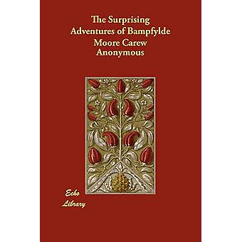 The Surprising Adventures of Bampfylde Moore Carew by Anonymous
