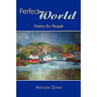 Perfect World poesi for folk af Dover & Anthony