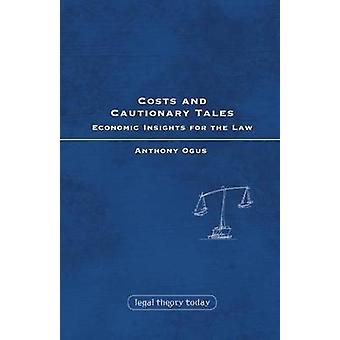 Costs and Cautionary Tales by Ogus & Anthony I