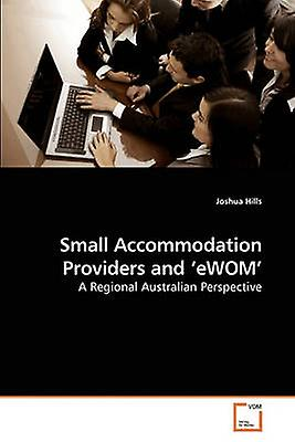 petit Accommodation Providers and eWOM by Hills & Joshua