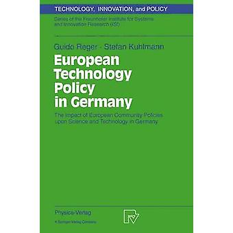 European Technology Policy in Germany  The Impact of European Community Policies upon Science and Technology in Germany by Reger & Guido