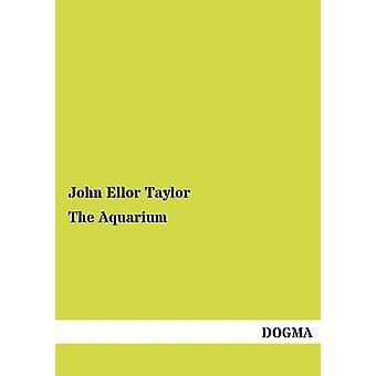 The Aquarium by Taylor & John Ellor
