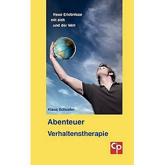 Abenteuer Verhaltenstherapie by Schuster & Klaus