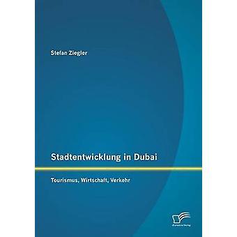 Stadtentwicklung em Dubai Tourismus Wirtschaft Verkehr por Ziegler & Stefan