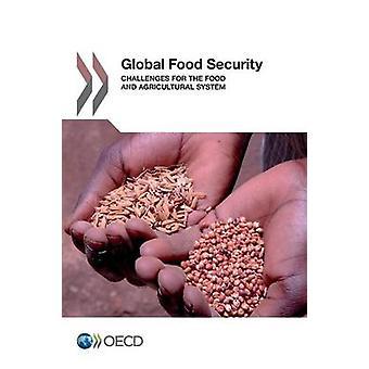 Global Food Security Herausforderungen für die Lebensmittel- und Agrarsystem OECD