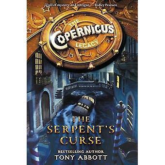 The Copernicus Legacy - The Serpent's Curse by Tony Abbott - Bill Perk