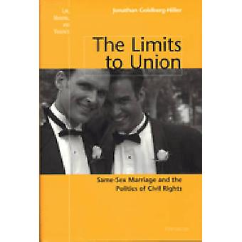 The Limits to Union - Same-sex Marriage and the Politics of Civil Righ