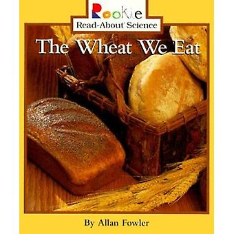 The Wheat We Eat Book
