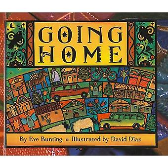 Going Home by Eve Bunting - David Diaz - 9780780780781 Book