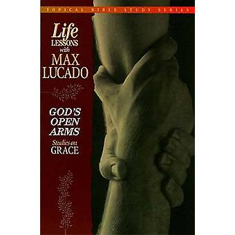 Life Lessons - God's Open Arms (Studies on Grace) by Max Lucado - 9780