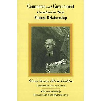 Commerce and Government - Considered in Their Mutual Relationship by E