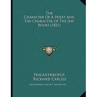 The Character of a Priest and the Character of the Jew Books (1821) b