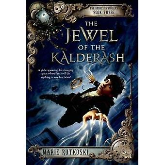 The Jewel of the Kalderash by Marie Rutkoski - 9781250010254 Book