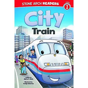 City Train by Adria F Klein - Craig Cameron - 9781434248848 Book