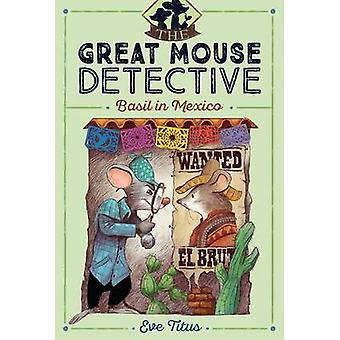 Basil in Mexico by Eve Titus - Paul Galdone - 9781481464086 Book