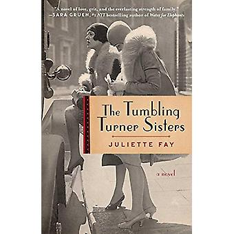 The Tumbling Turner Sisters by Juliette Fay - 9781501145346 Book