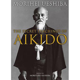 The Secret Teachings of Aikido (2nd edition) by Morihei Ueshiba - 978