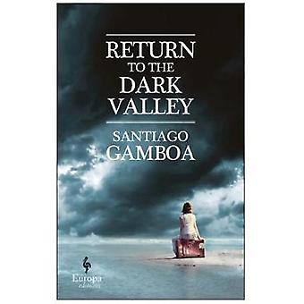 Return To The Dark Valley by Santiago Gamboa - 9781609454258 Book