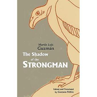 The Shadow of the Strongman by Martin Luis Guzman - 9781624666278 Book