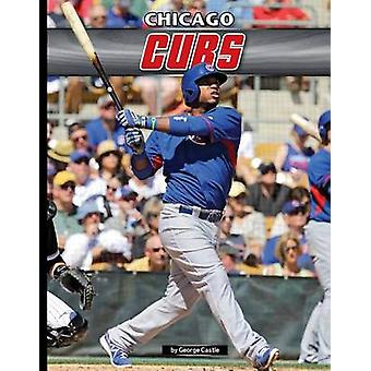 Chicago Cubs by George Castle - 9781624034640 Book