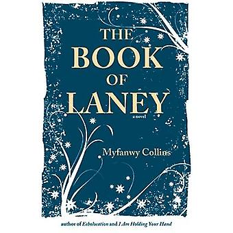 The Book of Laney by Myfanwy Collins - 9781938126284 Book
