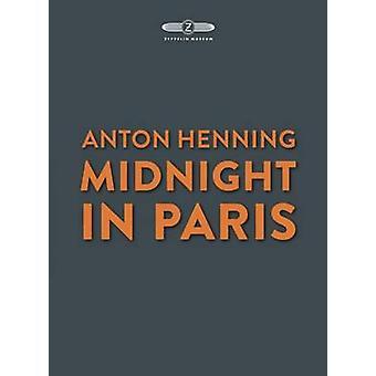 Anton Henning - Midnight in Paris by Claudia Emmert - 9783864421457 Bo