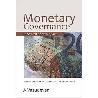 Monetary Governance in Search of New Space - Emerging Market Economy P