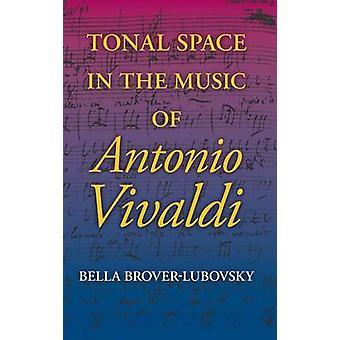 Tonal Space in the Music of Antonio Vivaldi by Bella Brover-Lubovsky