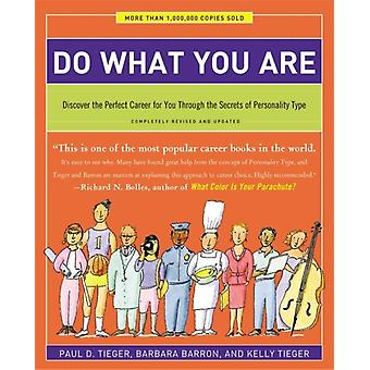 Do What You Are: Discover the Perfect Career for You Through the Secrets of Personality Type - Completely Revised and Updated (Paperback) by Tieger Paul D. Barron-Tieger Barbara