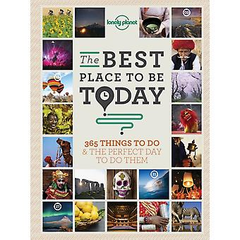 The Best Place to be Today: 365 Things to do & the Perfect Day to do Them (General Reference) (Paperback) by Lonely Planet