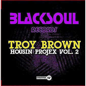 Troy Brown - Housin Projex 2 [CD] USA import