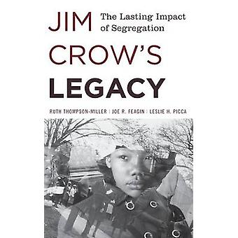 Jim Crows Legacy The Lasting Impact of Segregation by ThompsonMiller & Ruth