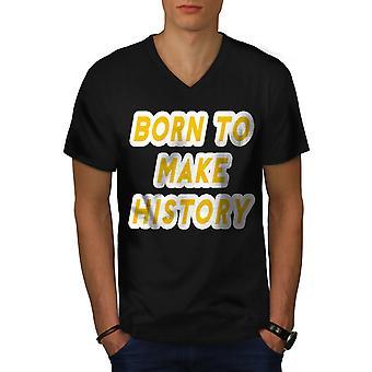 Nacido hace historia hombres BlackV cuello camiseta | Wellcoda