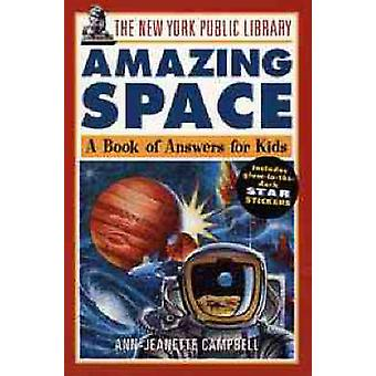 The Amazing Space - A Book of Answers for Kids by The New York Public