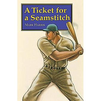 A Ticket for a Seamstitch by Mark Harris - 9780803272248 Book