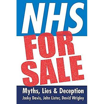 NHS for Sale - Myths - Lies and Deception by Jacky Davis - John Lister