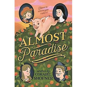 Almost Paradise by Corabel Shofner - 9781250158581 Book