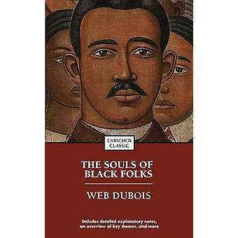 The Souls of Black Folk (annotated edition) by W E B Du Bois - 978141