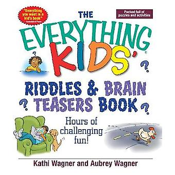 The Everything Kids Riddles & Brain Teasers Book - Hours of Challengin
