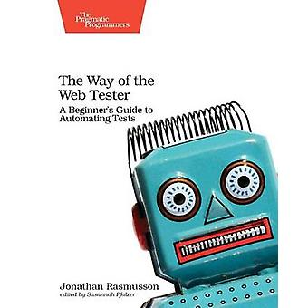 The Way of the Web Tester - A Beginner's Guide to Automating Tests by
