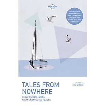 Tales from Nowhere by Lonely Planet - Don George - 9781786576217 Book