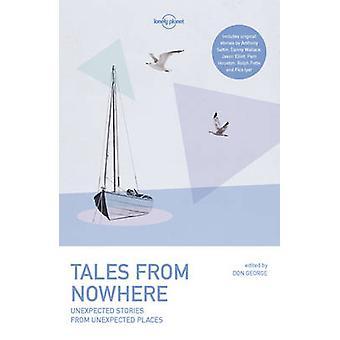 Tales från ingenstans av Lonely Planet - Don George - 9781786576217 bok
