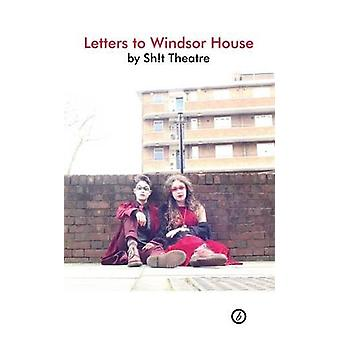 Letters to Windsor House by Sh!t Theatre - 9781786820891 Book