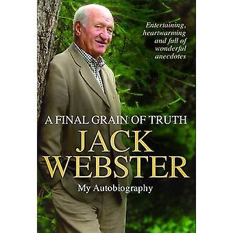 Un dernier Grain de vérité par Jack Webster - livre 9781845027100