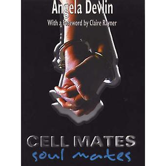 Cell Mates/Soul Mates - Stories of Prison Relationships by Angela Devl